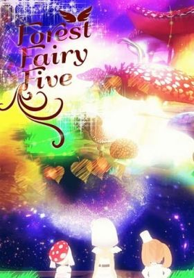 Forest Fairy Five ~Fairy Tale~